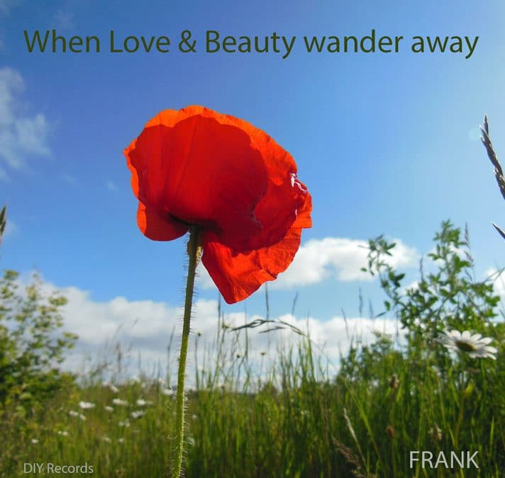 When Love & Beauty wander away